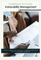 Bi Fold Traditional Vs Future Vulnerability Management Document Report PDF PPT Template