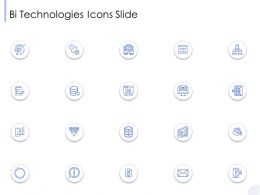 BI Technologies Icons Slide Ppt Powerpoint Presentation Icon Designs