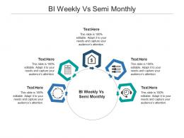 BI Weekly Vs Semi Monthly Ppt Powerpoint Presentation Styles Design Inspiration Cpb