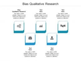 Bias Qualitative Research Ppt Powerpoint Presentation Infographic Template Graphic Images Cpb