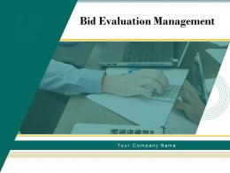 Bid Evaluation Management Powerpoint Presentation Slides