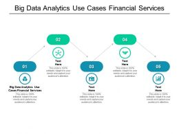 Big Data Analytics Use Cases Financial Services Ppt Powerpoint Presentation Pictures Show Cpb