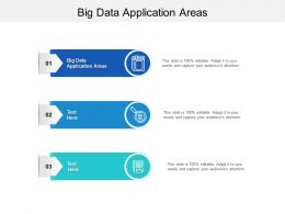 Big Data Application Areas Ppt Powerpoint Presentation Pictures Ideas Cpb