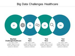 Big Data Challenges Healthcare Ppt Powerpoint Presentation Ideas Templates Cpb
