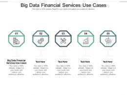 Big Data Financial Services Use Cases Ppt Powerpoint Presentation Portfolio Model Cpb