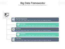 Big Data Frameworks Ppt Powerpoint Presentation Model Guidelines Cpb