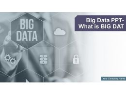 Big Data Ppt Powerpoint Presentation Slides