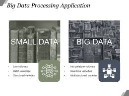 Big Data Processing Application Good Ppt Example
