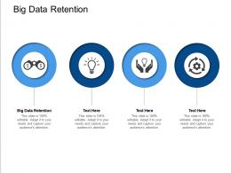 Big Data Retention Ppt Powerpoint Presentation Pictures Graphic Tips Cpb