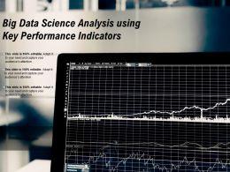 Big Data Science Analysis Using Key Performance Indicators