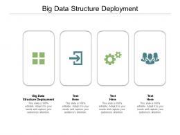 Big Data Structure Deployment Ppt Powerpoint Presentation Slides Themes Cpb