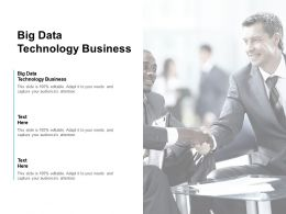 Big Data Technology Business Ppt Powerpoint Presentation Summary Cpb
