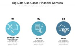 Big Data Use Cases Financial Services Ppt Powerpoint Presentation Infographics Guide Cpb