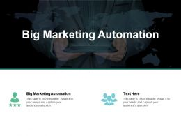 Big Marketing Automation Ppt Powerpoint Presentation Infographics Graphics Template Cpb