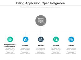 Billing Application Open Integration Ppt Powerpoint Presentation Ideas Example Introduction Cpb