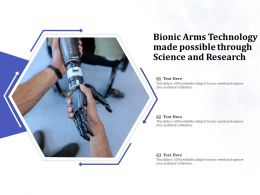 Bionic Arms Technology Made Possible Through Science And Research
