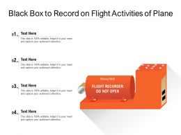 Black Box To Record On Flight Activities Of Plane