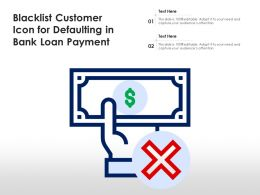Blacklist Customer Icon For Defaulting In Bank Loan Payment