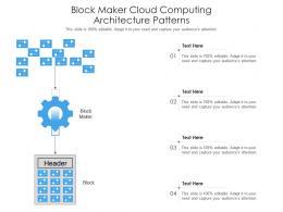 Block Maker Cloud Computing Architecture Patterns Ppt Presentation Diagram