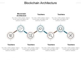 Blockchain Architecture Ppt Powerpoint Presentation Ideas Display Cpb