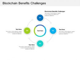 Blockchain Benefits Challenges Ppt Powerpoint Presentation Infographic Template Visuals Cpb
