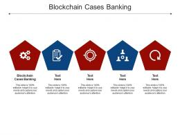 Blockchain Cases Banking Ppt Powerpoint Presentation Infographic Template Cpb