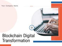 Blockchain Digital Transformation Powerpoint Presentation Slides