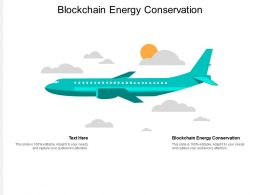 Blockchain Energy Conservation Ppt Powerpoint Presentation File Good Cpb
