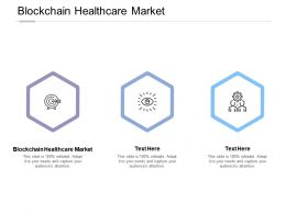 Blockchain Healthcare Market Ppt Powerpoint Presentation Layouts Graphic Images Cpb