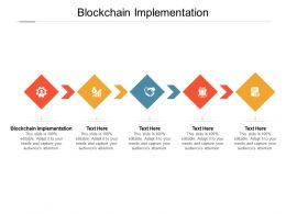 Blockchain Implementation Ppt Powerpoint Presentation Slides Design Ideas Cpb