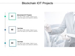 Blockchain IOT Projects Ppt Powerpoint Presentation File Design Inspiration Cpb