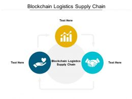 Blockchain Logistics Supply Chain Ppt Powerpoint Presentation Ideas Graphics Template Cpb
