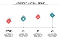 Blockchain Service Platform Ppt Powerpoint Presentation Outline Graphics Cpb