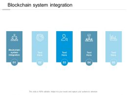 Blockchain System Integration Ppt Powerpoint Presentation Layouts Infographics Cpb