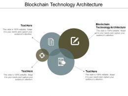 Blockchain Technology Architecture Ppt Powerpoint Presentation Slides Pictures Cpb