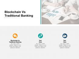 Blockchain Vs Traditional Banking Ppt Powerpoint Presentation Show Good Cpb