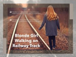 Blonde Girl Walking On Railway Track