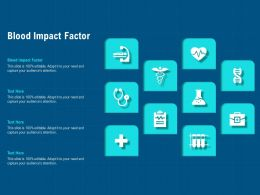 Blood Impact Factor Ppt Powerpoint Presentation Infographic Template Deck