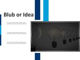 Blub Or Idea Innovation F709 Ppt Powerpoint Presentation Outline Slideshow