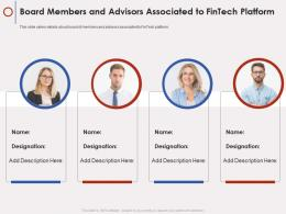 Board Members And Advisors Associated To Fintech Platform Fintech Company Ppt Grid