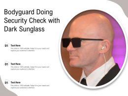 Bodyguard Doing Security Check With Dark Sunglass