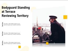 Bodyguard Standing At Terrace Reviewing Territory