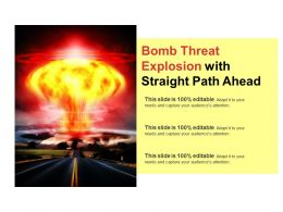 Bomb Threat Explosion With Straight Path Ahead
