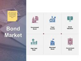 Bond Market Management Ppt Powerpoint Presentation File Files