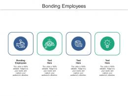 Bonding Employees Ppt Powerpoint Presentation Layouts Layout Ideas Cpb