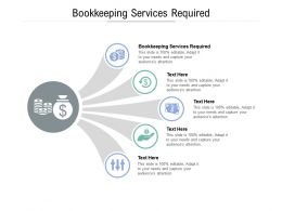 Bookkeeping Services Required Ppt Powerpoint Presentation Icon Tips Cpb