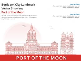 Bordeaux City Landmark Vector Showing Port Of The Moon Powerpoint Presentation PPT Template