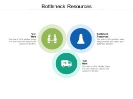 Bottleneck Resources Ppt Powerpoint Presentation Icon Brochure Cpb
