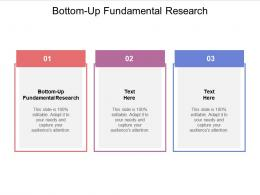 Bottom Up Fundamental Research Ppt Powerpoint Presentation Outline Templates Cpb