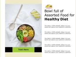 Bowl Full Of Assorted Food For Healthy Diet